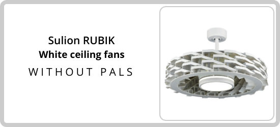 Sulion rubik white ceiling fans without blades Search it now on mpcshop